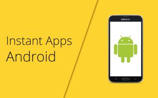 Instant Apps в Android: предназначение и особенности использования